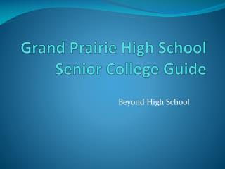 Grand Prairie High School  Senior College Guide