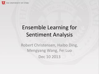 Ensemble Learning for  Sentiment Analysis