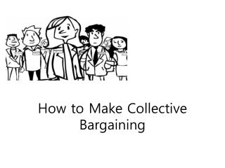 How to Make Collective Bargaining