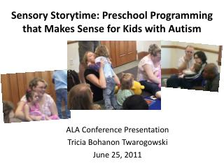 Sensory Storytime: Preschool Programming that Makes Sense for Kids with Autism