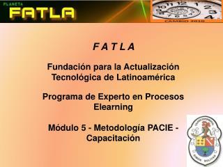 F A T L A Fundación para la Actualización Tecnológica de Latinoamérica