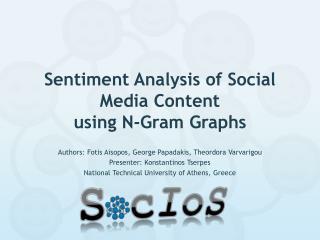 Sentiment Analysis of Social Media Content using N-Gram Graphs