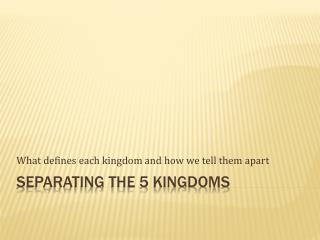 Separating The 5 Kingdoms