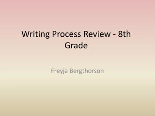 Writing Process Review - 8th Grade