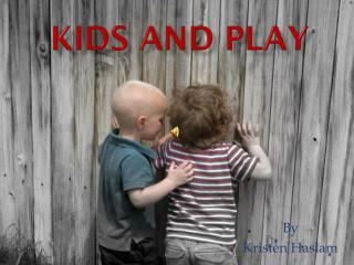 Kids  and Play
