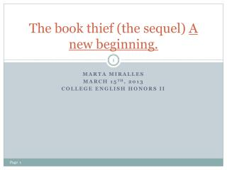 The book thief (the sequel)  A new beginning.