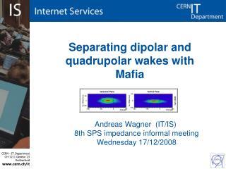 Separating dipolar and  quadrupolar  wakes with Mafia