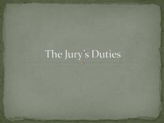 The Jury�s Duties