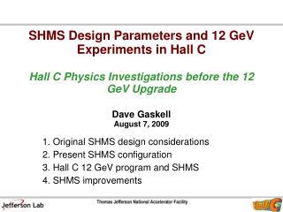 1. Original SHMS design considerations 2. Present SHMS configuration