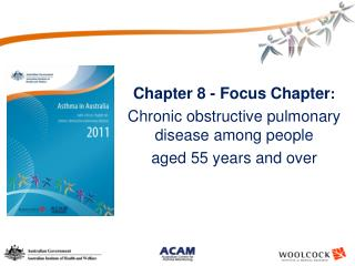 Chapter 8 - Focus Chapter : Chronic obstructive pulmonary disease among people