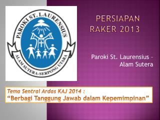 Persiapan  RAKER 201 3