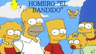 """HOMERO """"EL BANDIDO"""""""