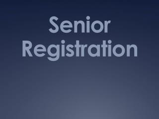 Senior Registration