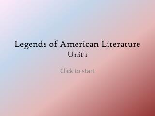 Legends of American  Literature Unit 1