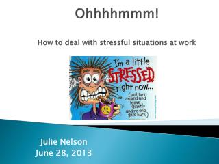 Ohhhhmmm ! How to deal with stressful situations at work