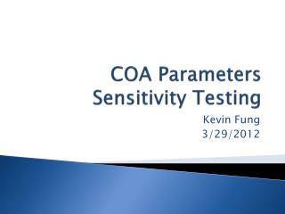 COA Parameters Sensitivity Testing