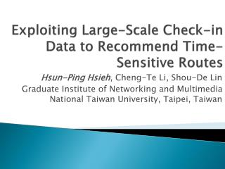 Exploiting Large-Scale Check-in Data to Recommend Time-Sensitive Routes