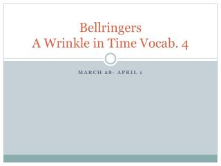 Bellringers A Wrinkle in Time Vocab. 4