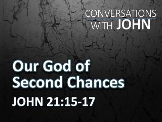Our God of Second Chances
