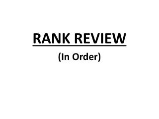 RANK REVIEW (In Order)