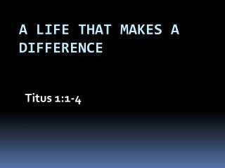A Life that Makes a Difference