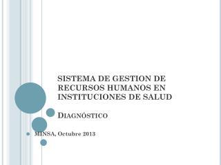 SISTEMA DE GESTION DE RECURSOS HUMANOS EN INSTITUCIONES DE SALUD Diagnóstico