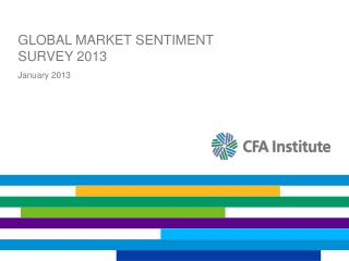 GLOBAL MARKET SENTIMENT SURVEY 2013