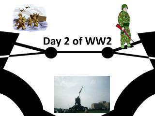 Day 2 of WW2