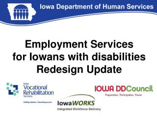 Employment Services  for Iowans with disabilities Redesign Update
