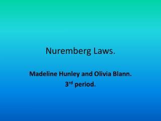 Nuremberg Laws.