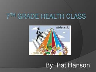 7 th  Grade Health Class