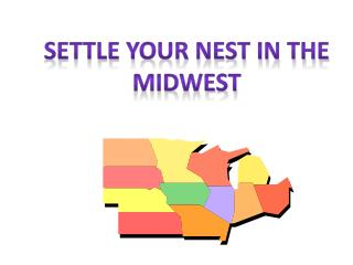 Settle Your Nest in the Midwest