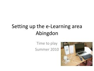 Setting up the e-Learning area Abingdon