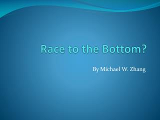 Race to the Bottom?
