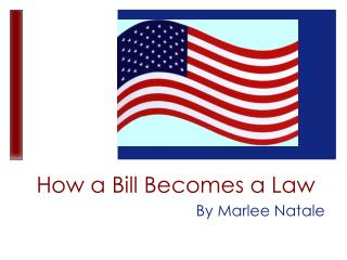 How  a Bill  B ecomes a Law