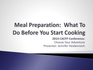 Meal Preparation:  What To Do Before You Start Cooking