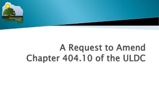 A Request to Amend  Chapter 404.10 of the ULDC