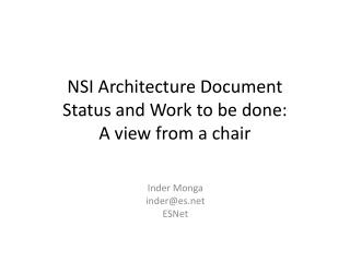 NSI Architecture Document Status and Work to be done: A view from  a chair