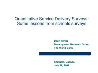 Quantitative Service Delivery Surveys: Some lessons from schools surveys