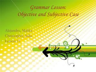 Grammar Lesson: Objective and Subjective Case