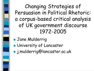 Changing Strategies of Persuasion in Political Rhetoric: a corpus-based critical analysis of UK government discourse 197