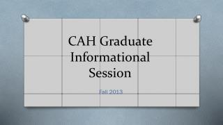CAH Graduate Informational Session