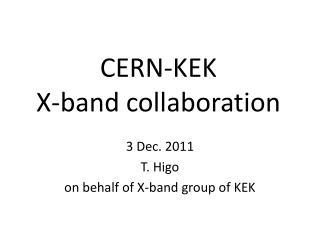 CERN-KEK  X-band collaboration