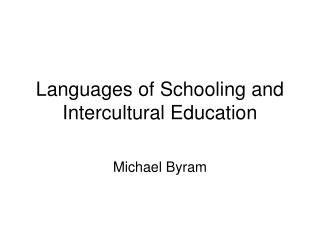 Languages of Schooling and Intercultural Education