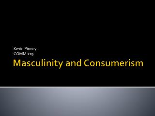Masculinity and Consumerism