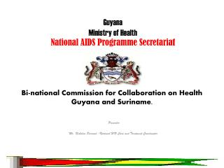 Bi-national Commission for Collaboration on Health Guyana and Suriname.
