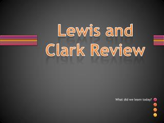 Lewis and Clark Review