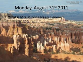 Monday, August 31 st  2011