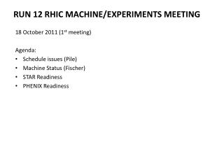 Run 12 RHIC Machine/Experiments Meeting