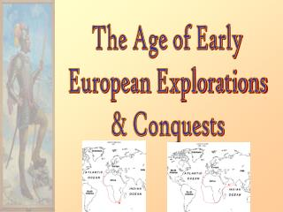 The Age of Early European Explorations & Conquests